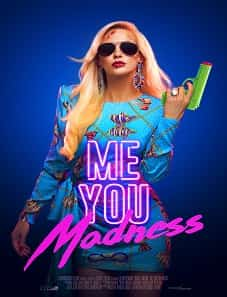 Watch Louise Linton Movies,Watch Ed Westwick Movies,Watch Shuya Chang Movies,Watch Me You Madness 2021 Movie Free Streaming Online